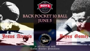 Jesus Atencio vs. Reyes Gomez, Back Pocket 10-Ball