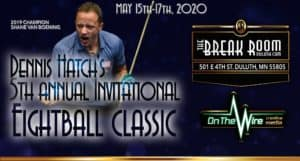 Dennis Hatch's 5th Annual 8 Ball Classic